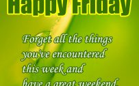 20 Best Friday Thoughts and Short Inspiring Quotes 05 - Have a great weekend