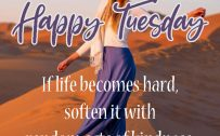 20 Best Happy Tuesday Wallpapers with Thought of the Day 02 - If life becomes hard