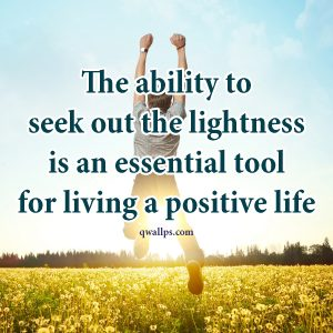 20 Best Happy Tuesday Wallpapers with Thought of the Day 04 - The ability to seek out the lightness