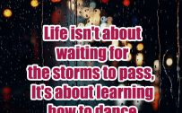20 Best Happy Tuesday Wallpapers with Thought of the Day 05 - Life isn't about waiting for the storms to pass