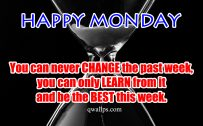 20 Best Short Monday Thoughts for Motivation 03 - You can never change the past week