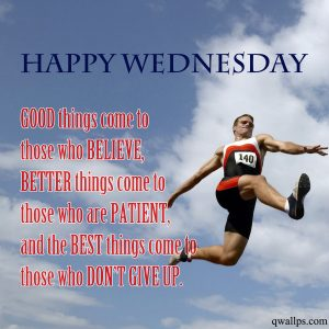 20 Best Wednesday Thought Quotes Wallpapers 04 - Good things come to those who believe
