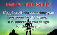 20 Best Thursday Thought Quotes for Greeting Card Design 02 - Happiness is not something you postpone for the future